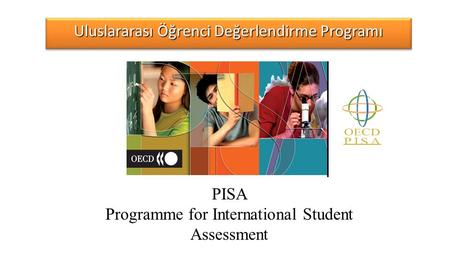 PISA Programme for International Student Assessment