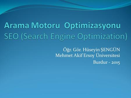 Arama Motoru Optimizasyonu SEO (Search Engine Optimization)