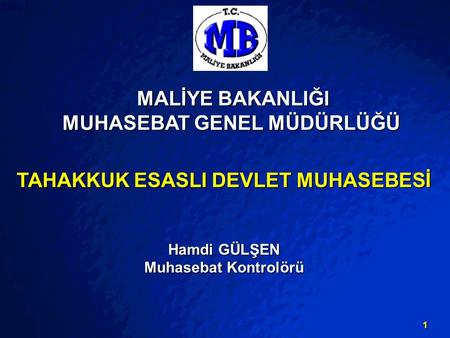 © 2003 By Default! A Free sample background from www.powerpointbackgrounds.com Slide 1 1 TAHAKKUK ESASLI DEVLET MUHASEBESİ Hamdi GÜLŞEN Muhasebat Kontrolörü.