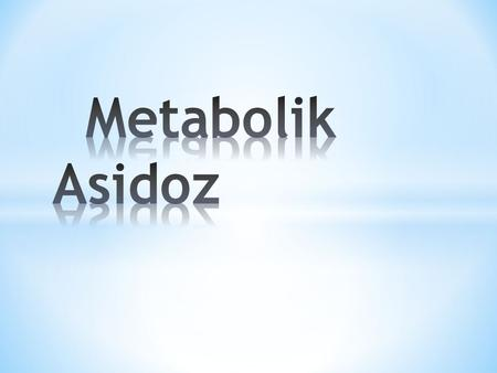 Metabolik Asidoz.