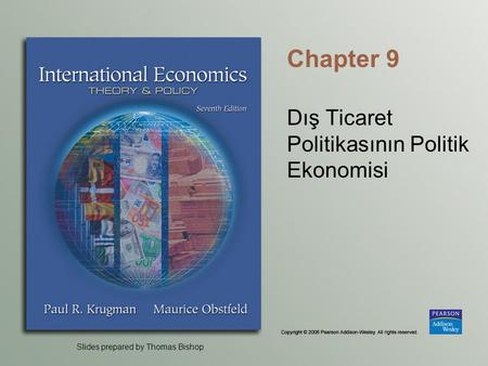 Slides prepared by Thomas Bishop Chapter 9 Dış Ticaret Politikasının Politik Ekonomisi.