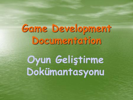 Game Development Documentation Oyun Geliştirme Dokümantasyonu.