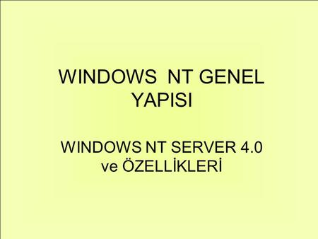 WINDOWS NT GENEL YAPISI