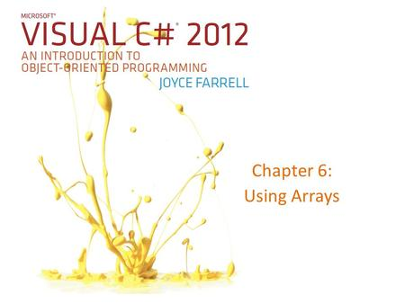 Chapter 6: Using Arrays.