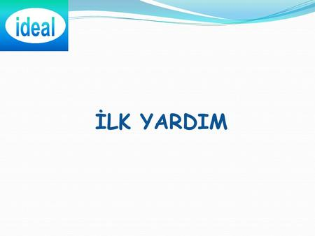 Ideal İLK YARDIM.