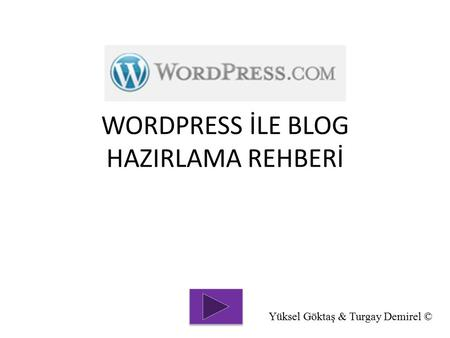 WORDPRESS İLE BLOG HAZIRLAMA REHBERİ