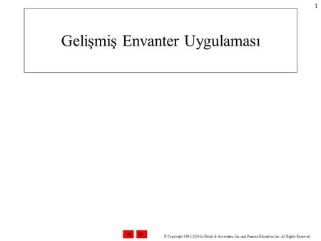 © Copyright 1992-2004 by Deitel & Associates, Inc. and Pearson Education Inc. All Rights Reserved. 1 Gelişmiş Envanter Uygulaması.