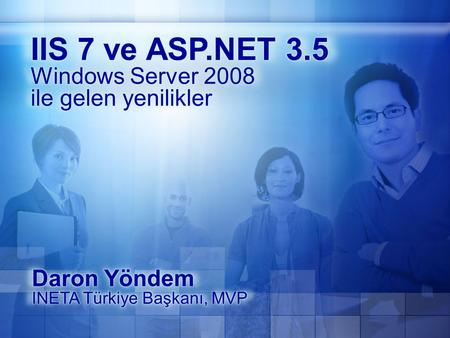 Send Response LogCompress NTLMBasic Determine Handler CGI Static File Authentication Anon Ya hepsi ya hiç! Sunucuya işlev eklemenin tek yolu: ISAPI… ASP.NET.
