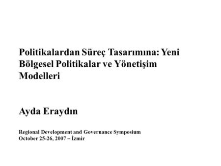Ayda Eraydın Regional Development and Governance Symposium