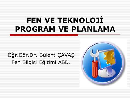 FEN VE TEKNOLOJİ PROGRAM VE PLANLAMA