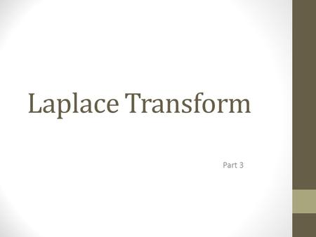 Laplace Transform Part 3.