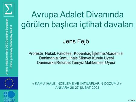 © OECD A joint initiative of the OECD and the European Union, principally financed by the EU Avrupa Adalet Divanında görülen başlıca içtihat davaları Jens.