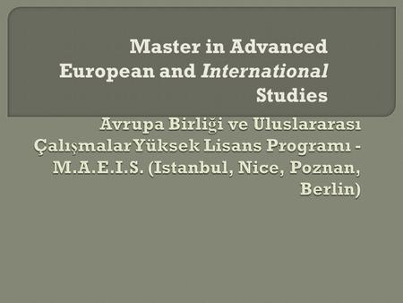 Master in Advanced European and International Studies.