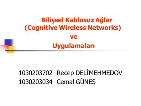 Bilişsel Kablosuz Ağlar (Cognitive Wireless Networks)