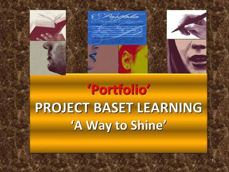 1 'Portfolio' PROJECT BASET LEARNING 'A Way to Shine'