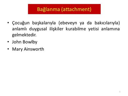 Bağlanma (attachment)