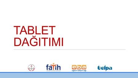 TABLET DAĞITIMI.