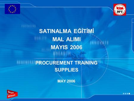 SATINALMA EĞİTİMİ MAL ALIMI MAYIS 2006 PROCUREMENT TRAINING SUPPLIES MAY 2006.