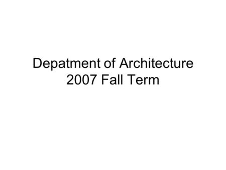 Depatment of Architecture 2007 Fall Term. Academic Staff Profile Number of Academic Staff on leave: 4.