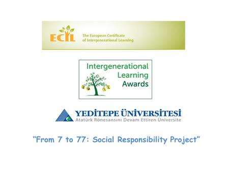 """From 7 to 77: Social Responsibility Project"". Social Responsibility Project for Graduation ""FROM 7 TO 77: Solidarity between generations"" Four Generations."