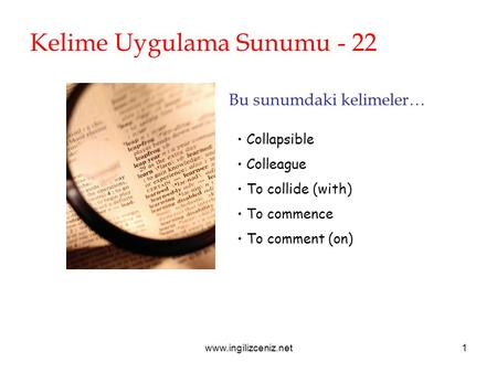 Www.ingilizceniz.net1 Kelime Uygulama Sunumu - 22 Bu sunumdaki kelimeler… Collapsible Colleague To collide (with) To commence To comment (on)