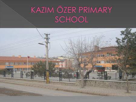 KAZIM ÖZER PRIMARY SCHOOL