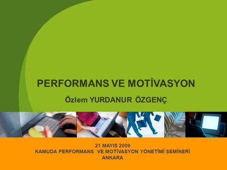 PERFORMANS VE MOTİVASYON