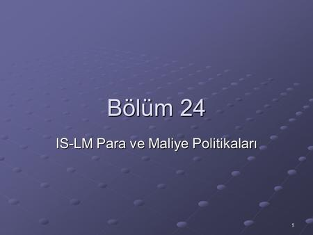 IS-LM Para ve Maliye Politikaları