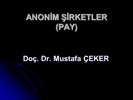 ANONİM ŞİRKETLER (PAY)