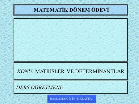 KONU: MATRİSLER VE DETERMİNANTLAR