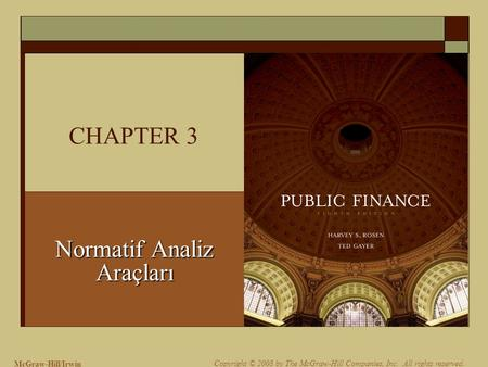 McGraw-Hill/Irwin Copyright © 2008 by The McGraw-Hill Companies, Inc. All rights reserved. CHAPTER 3 Normatif Analiz Araçları.