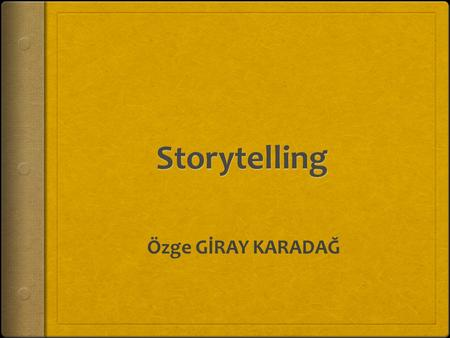 Özge GİRAY KARADAĞ. Storytelling Designer's Story vs Player's Story Places for Storytelling Linear Writing Pitfalls Game Stories The Dream.