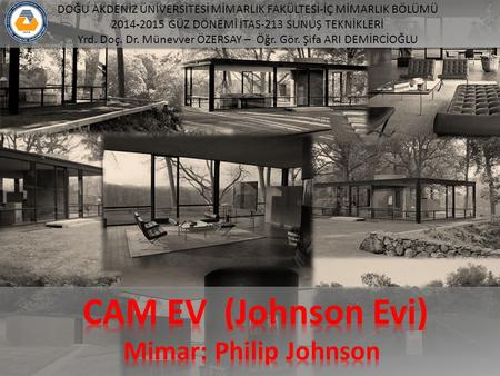 CAM EV (Johnson Evi) Mimar: Philip Johnson