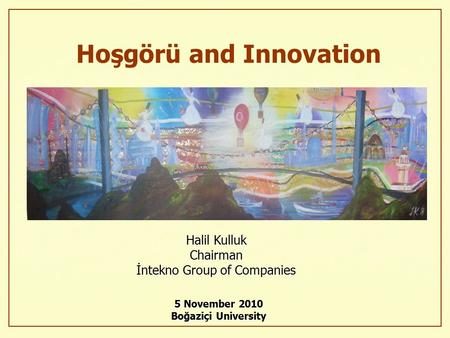 Hoşgörü and Innovation