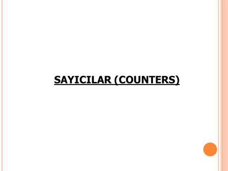 SAYICILAR (COUNTERS).