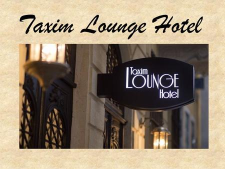 Taxim Lounge Hotel.