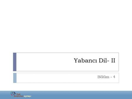 Yabancı Dil- II Bölüm - 4. ADJECTIVES (SIFATLAR) Comparatives and Superlatives Yabancı Dil- II.
