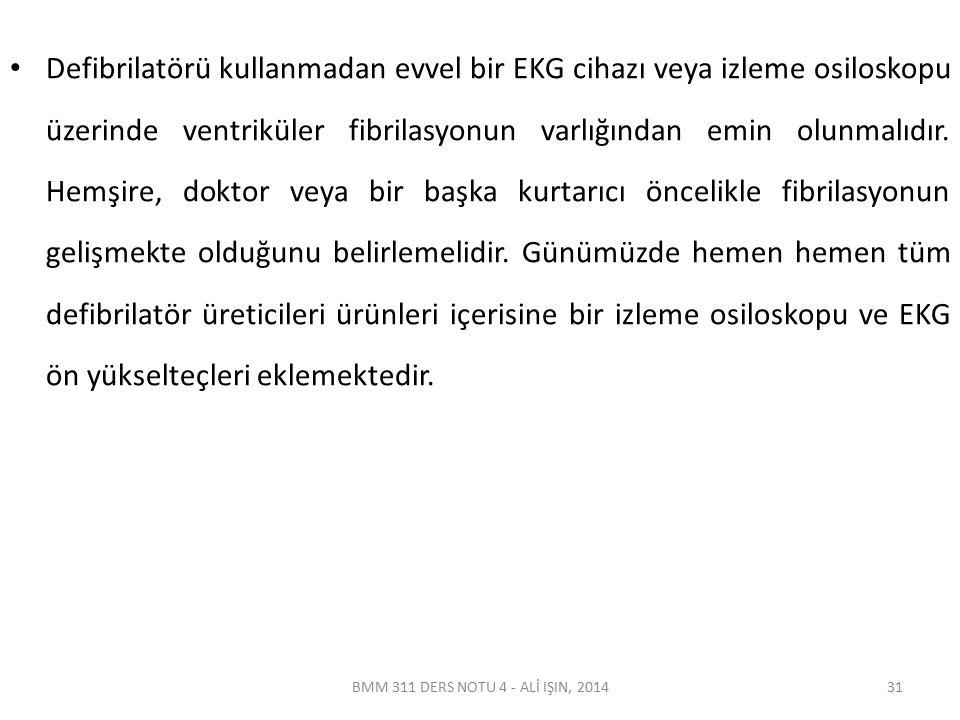 BMM 311 DERS NOTU 4 - ALİ IŞIN, 2014 Defibrilatör Devreleri Şekil 4.3'te görülen devre modern defibrilatörleri tanımlamakta yetersiz kalmaktadır.