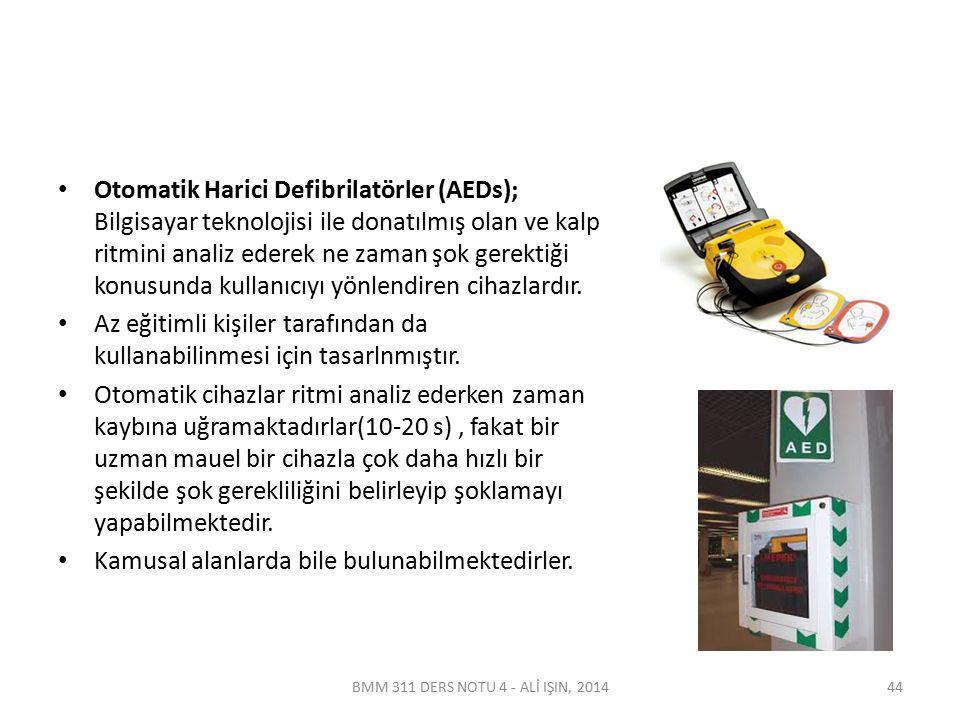 AED'lerde klasik elektrotlar yerine yapışkan elektrotlar kullanılmaktadır.