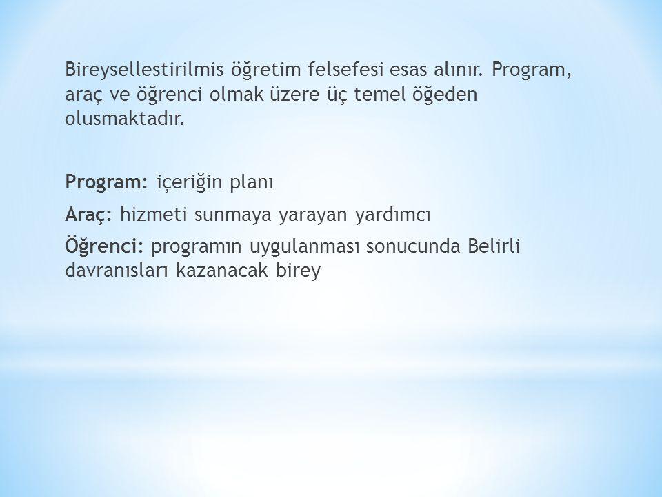 Programlı Öğretim İlkeleri * Küçük adımlar: * Öğretim konunun en küçük bilgi ve becerisi ile baslar.