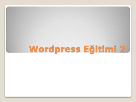 Wordpress Eğitimi 2.