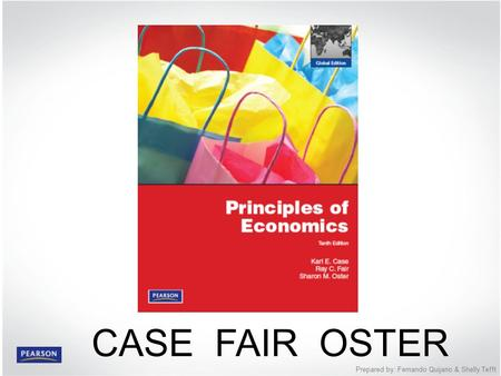 PART I Introduction to Economics © 2012 Pearson Education Prepared by: Fernando Quijano & Shelly Tefft CASE FAIR OSTER.