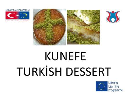 KUNEFE TURKİSH DESSERT. * Sugar 2 1/2 cup * Water 1 3/4 cup * Lemon juice 2 teaspoon * Pistachionuts (chopped) 2 3/4 cup * Margarine 1 Spoon * Kadayif.