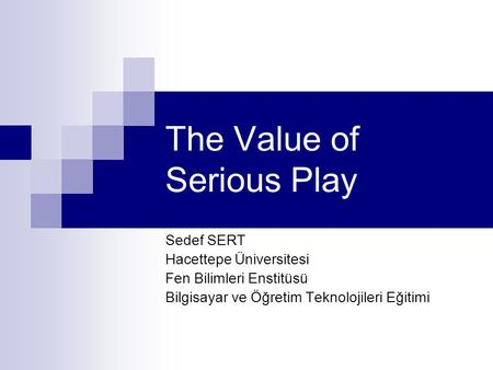 The Value of Serious Play