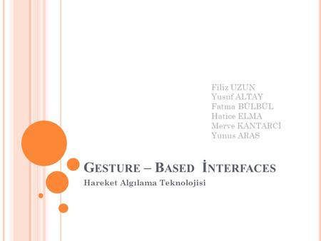 Gesture – Based İnterfaces