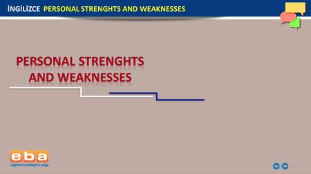 PERSONAL STRENGHTS AND WEAKNESSES