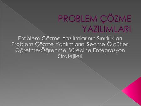 PROBLEM ÇÖZME YAZILIMLARI