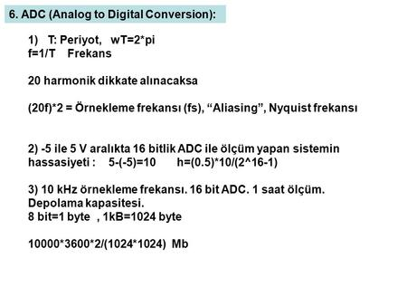 6. ADC (Analog to Digital Conversion):