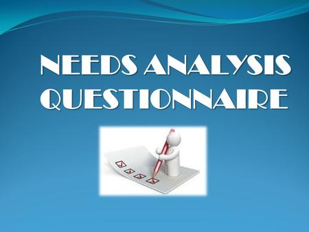 NEEDS ANALYSIS QUESTIONNAIRE. Nedime Hanım Kız Teknik ve Meslek Lisesi 30 students 11th level.