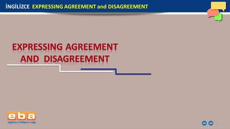 1 İNGİLİZCE EXPRESSING AGREEMENT and DISAGREEMENT.
